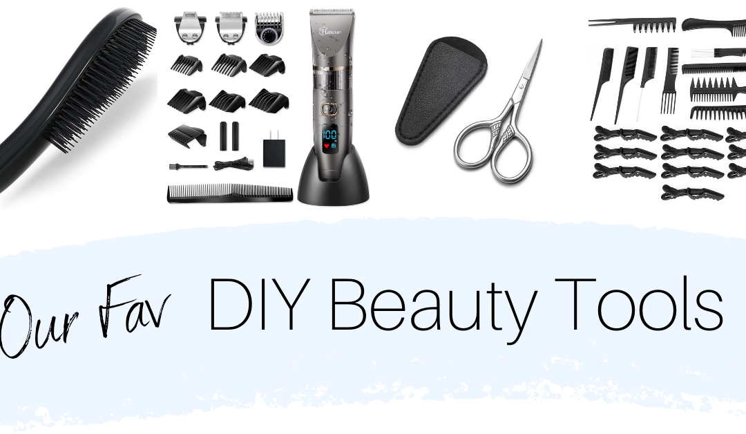 Top DIY Beauty Tools for Quarantine (and beyond!)